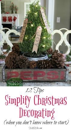 How to Simplify Christmas Decorating - great tips so you don't get overwhelmed kellyelko.com