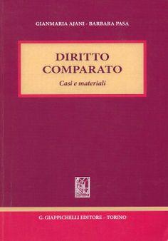 Diritto comparato : casi e materiali / Gianmaria Ajani, Barbara Pasa. -  Torino : Giappichelli, imp. 2013