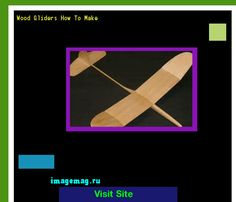 Wood Gliders How To Make 204511 - The Best Image Search