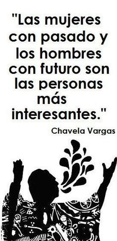 """Trans: """"Women with a past and men with a future are the most interesting people"""". Great Quotes, Quotes To Live By, Me Quotes, Funny Quotes, Inspirational Quotes, More Than Words, Some Words, Frases Humor, Little Bit"""