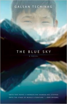 The Blue Sky: A Novel: Galsan Tschinag: 9781571310552: Amazon.com: Books