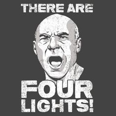 Picard's 4 Lights T-Shirt references the classic Star Trek TNG episode where Picard gets tortured by a Cardassian. In defiance Picard shouts that there are 4 Geek Out, Nerd Geek, Star Trek Quotes, Star Trek Meme, Feminist Men, The Final Frontier, Star Trek Ships, Gaslighting, To Infinity And Beyond
