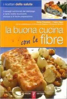 Amazon.it: La buona cucina con le fibre - Anna Prandoni - Libri