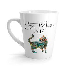 Cat Mom AF Latte Mug Cat Lady Gift Cat Lover Gift Crazy Cat