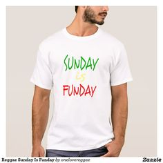 4327ec42 Reggae Sunday Is Funday T-Shirt Supreme Court Justices, Funny Tshirts,  Graphic Designers