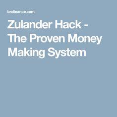 Zulander Hack - The Proven Money Making System