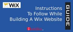 Guide: Some Important Instructions To Follow While Building A Wix Website
