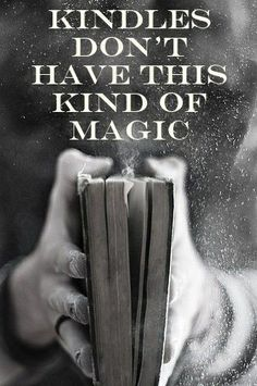 Nothing can replace the feeling of holding a book and turning the pages ;)