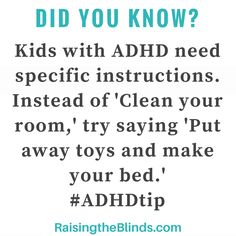 ADHD tip from ADHD parenting website Raising the Blinds. Click for more tools and helpful advice!