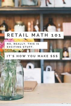Resale Ideas Make Money - Retail Math 101 Basics - The Shop Files: Learning the Financials of Running Your Own Small Business This is your chance to grab 100 great products WITH Master Resale Rights for mere pennies on the dollar! Business Advice, Start Up Business, Starting A Business, Business Planning, Online Business, Business School, Business Management, Business Education, Etsy Business