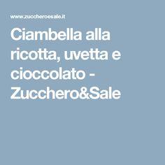 Ciambella alla ricotta, uvetta e cioccolato - Zucchero&Sale