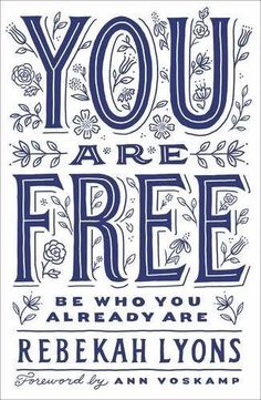 You Are Free: Be Who You Already Are (New Hardcover)  by Rebekah Lyons