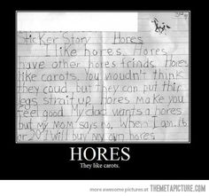 """too funny, this classic mispelling of horse reminds me of the time in 1st grade i had to write about my fav place but I mispelled """"virginia""""! hahahaha go ahead and think it, you know what I really wrote!"""