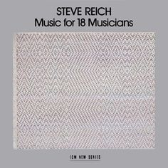 Steve Reich  Music for 18 Musicians