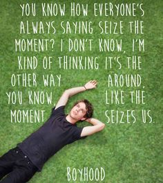 Boyhood- touching film & pretty cool how it was filmed over 12 years with the sames actors and actresses throughout.
