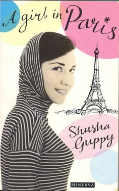 A+Girl+In+Paris by Shusha Guppy - evocative coming of age novel about a Persian girl living in Paris