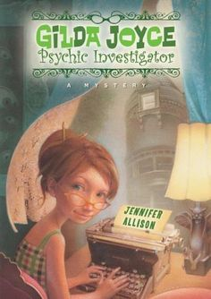 Gilda Joyce, Psychic Investigator by Jennifer Allison, August 2016 Bookmark: Picks for Young Readers, Sandy Courtney, Youth Services Librarian