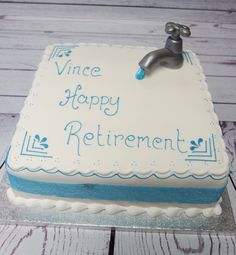 Great cake for a retired plumber