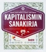 Kuvaus: Kapitalismin sanakirjassa eri alojen tutkijat ja kansalaisaktivistit selittävät kapitalismin keskeiset käsitteet. Mistä ne ovat peräisin, mitä ne merkitsevät, miten niitä voisi ajatella toisin? Käsittelyssä ovat markkinoiden, rahoituksen ja politiikan ydinkäsitteet, henkilöt ja vuosiluvut.