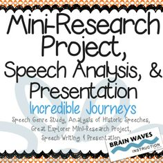 In this ten-day, Common Core aligned unit, students will develop a deep understanding of the speech genre as they analyze two famous speeches, conduct mini-research projects about famous journeys, and present their research in speeches to the class.