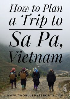 Plan the perfect trip to this picturesque hill station town in Northern Vietnam.