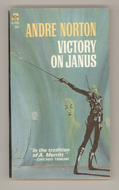 """Andre Norton, """"Victory on Janus"""". Vintage Paperback. Science Fiction S-F. Sword and Spacery Cover Art by Michael Gilbert. ACE G-703.  For sale by ProfessorBooknoodle, $12.50"""