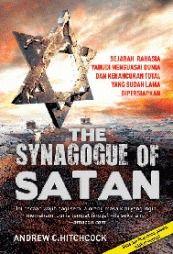 The Synagogue of Satan: Sejarah Rahasia Yahudi Menguasai Dunia dan Kehancuran Total yang Sudah Lama Dipersiapkan