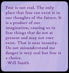 Quote from After Earth....makes you think, isn't it ?!!