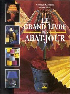 """""""Le Grand Livre des abat-jour"""" n° 1 aux éditions Fleurus, octobre 1996  Mokette OLIVIER et V.CHEVILLOTTE"""
