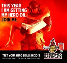 Hero Rush is a new nationwide obstacle race series, created by firefighters, for folks just like you and me! Check the schedule for a race coming to a location near you!