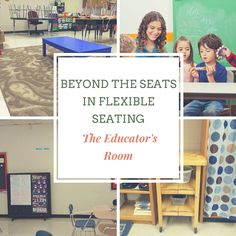 Beyond the seats in flexible seating. Great ideas for classroom teachers.
