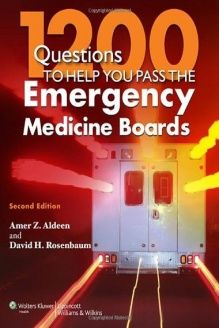 1200 Questions to Help You Pass the Emergency Medicine Boards , 978-1451131628, Amer Z. Aldeen, Lippincott Williams & Wilkins; Second edition