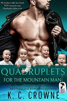 Quadruplets for the Mountain Man: Mountain Man's Baby, Friends to Lovers Romance by K.C. Crowne Free Romance Books, Romance Authors, Great Books, New Books, Lovers Romance, Childhood Friends, Mountain Man, Best Selling Books, Books To Buy