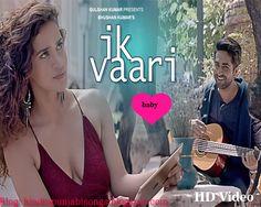 Ik Vaari Lyrics With HD Video – Ayushmann Khurana