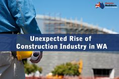 Construction Industry in WA got an unexpected rise... Here is the complete news...