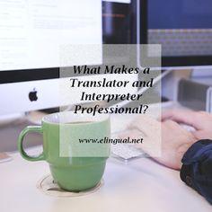 What Makes a Translator and Interpreter Professional? | www.elingual.net