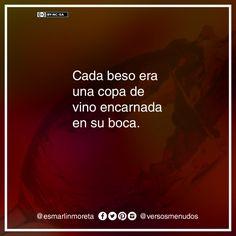 #esmarlinmoreta #versosmenudos #pasion #vino #beso #frase #poesia