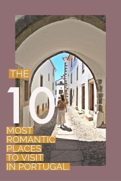 This is the second edition of the Top 10 Most Romantic places to visit in Portugal