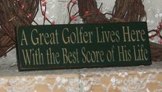 Golf Gifts A Great Golfer Lives Here With the Best by thecountrysignshop - This item is ready to ship. A Great Golfer Lives Here With the Best Score of His Life Size: x Colors: Hunter Green Background with Cream lettering. Golf Room, Golf Ball Crafts, Golf Club Crafts, Golf Etiquette, Golf Theme, Golf Party, Cricut, Perfect Golf, Golf Quotes