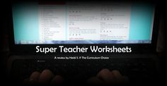 Super Teacher Worksheets Review by Heidi at The Curriculum Choice