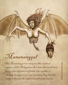The Manananggal is a vampire-like mythical creature of the Philippines. It is described as hideous, scary, often dipicted as female, and capable of severing its upper torso and sprouting huge bat-like wings to fly into the night in search of its victims. Mythical Creatures Art, Mythological Creatures, Magical Creatures, Mythological Monsters, Myths & Monsters, Legends And Myths, Supernatural Beings, Creepy Stories, Legendary Creature