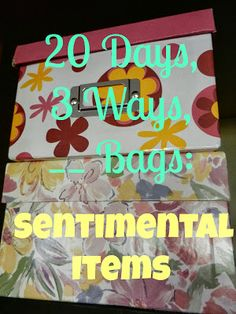 Organizing Life with Less: 20 Days, 3 Ways, __ Bags: Sentimental Items