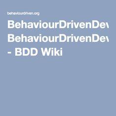 BehaviourDrivenDevelopment - BDD Wiki