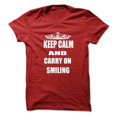 Keep Calm and Carry on Smiling T Shirt Smiling T Shirt for Men and Women T-Shirts, Hoodies. Check Price Now ==► https://www.sunfrog.com/LifeStyle/Keep-Calm-and-Carry-on-Smiling-T-Shirt--Smiling-T-Shirt-for-Men-and-Women-.html?id=41382