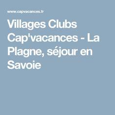 Villages Clubs Cap'vacances - La Plagne, séjour en Savoie