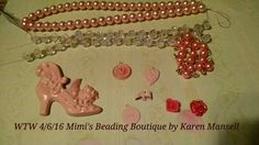 WTW for 4/6/16 Most everything from B'sue. Mimi's Beading Boutique by Karen Mansell