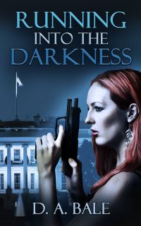Running into the darkness by DA Bale