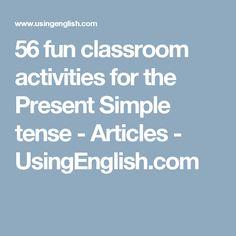 56 fun classroom activities for the Present Simple tense - Articles - UsingEnglish.com