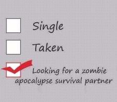 #Zombie apocalypse survival partner.