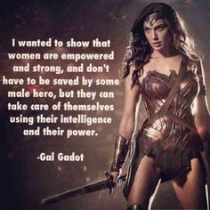 Gal Gadot as Wonder Woman - Beautiful Woman Quotes Wonder Woman Kunst, Wonder Woman Art, Gal Gadot Wonder Woman, Wonder Women, Wonder Woman Quotes, Dc Movies, Comic Movies, Strong Women Quotes, Badass Women